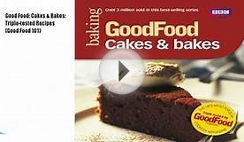 Read: Good Food: Cakes & Bakes: Triple-tested Recipes